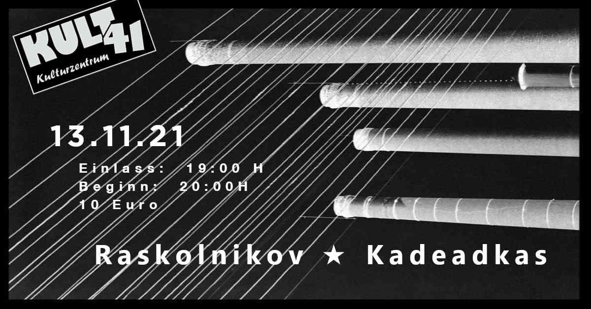 RASKOLNIKOV + KADEADKAS